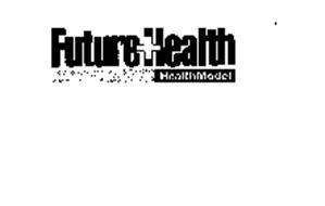 FUTURE + HEALTH HEALTHMODEL