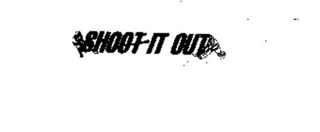 SHOOT IT OUT