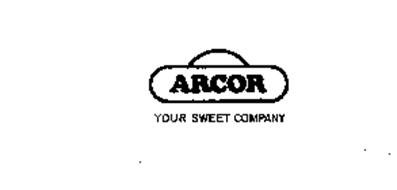 ARCOR YOUR SWEET COMPANY
