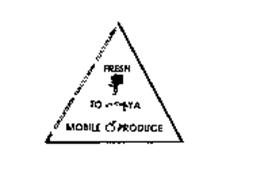 FRESH TO YA MOBILE PRODUCE