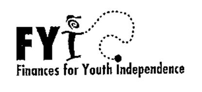 FYI FINANCES FOR YOUTH INDEPENDENCE