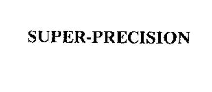 SUPER-PRECISION