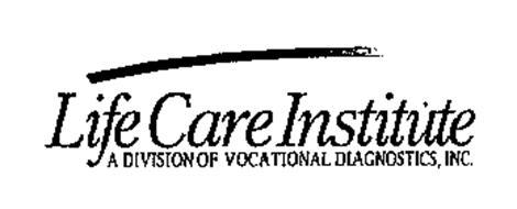 LIFE CARE INSTITUTE A DIVISION OF VOCATIONAL DIAGNOSTICS, INC.