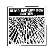 ULTRA NARROW ROW COTTON
