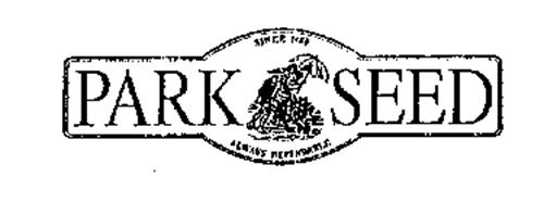 PARK SEED SINCE 1868 ALWAYS DEPENDABLE