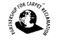PARTNERSHIP FOR CARPET RECLAMATION