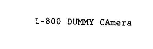 1-800-DUMMY CAMERA