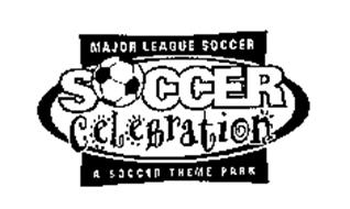 SOCCER CELEBRATION MAJOR LEAGUE SOCCER A SOCCER THEME PARK