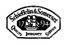 SCHIEFFELIN & SOMERSET QUALITY INTEGRITY SERVICE 1794