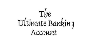 THE ULTIMATE BANKING ACCOUNT