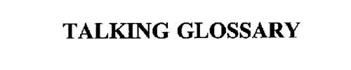 TALKING GLOSSARY