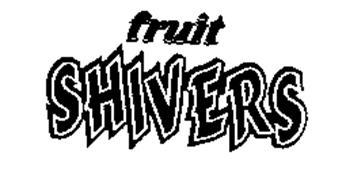 FRUIT SHIVERS