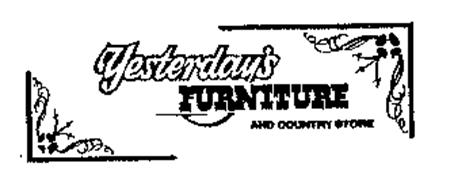 YESTERDAY'S FURNITURE AND COUNTRY STORE