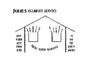 JULIE'S CLEANING SERVICE TOTAL HOUSE CLEANING GIVE YOURSELF FREE TIME I'LL DO THE DIRTY WORK