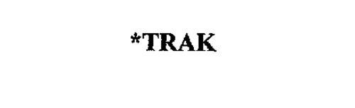 *TRAK