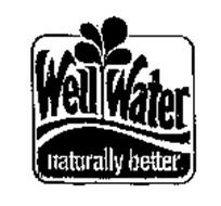WELL WATER NATURALLY BETTER