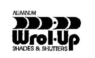 ALUMINUM WROL UP SHADES & SHUTTERS