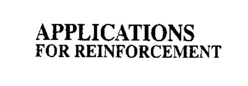 APPLICATIONS FOR REINFORCEMENT