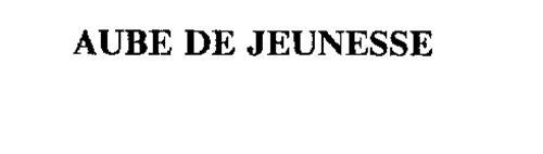 AUBE DE JEUNESSE