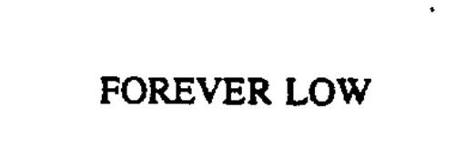 FOREVER LOW
