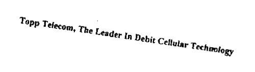 TOPP TELECOM, THE LEADER IN DEBIT CELLULAR TECHNOLOGY