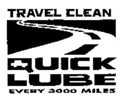 TRAVEL CLEAN QUICK LUBE EVERY 3000 MILES