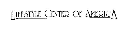 LIFESTYLE CENTER OF AMERICA