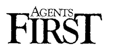 AGENTS FIRST