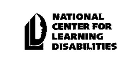 LD NATIONAL CENTER FOR LEARNING DISABILITIES