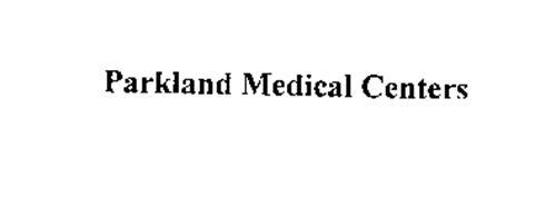 PARKLAND MEDICAL CENTERS