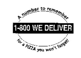 1-800 WE DELIVER: A NUMBER TO REMEMBER FOR A PIZZA YOU WON'T FORGET