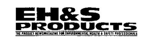 EH&S PRODUCTS THE PRODUCT NEWSMAGAZINE FOR ENVIRONMENTAL HEALTH & SAFETY PROFESSIONALS