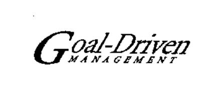 GOAL-DRIVEN MANAGEMENT