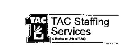 TAC TAC STAFFING SERVICES A BUSINESS UNIT OF T.A.C.