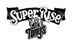 TONY'S SUPER RISE