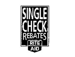 RITE AID SINGLE CHECK REBATES