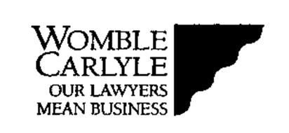 WOMBLE CARLYLE OUR LAWYERS MEAN BUSINESS