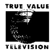 TRUE VALUE TV TELEVISION