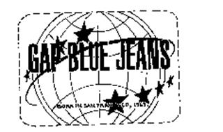 GAP BLUE JEANS BORN IN SAN FRANCISCO 1969