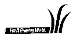 FOR A GROWING WORLD.