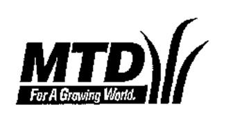 MTD FOR A GROWING WORLD.