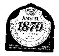AMSTEL 1870 PILSNER BEER SINCE 1870 AMSTEL BROUWERIJ B.V. AMSTERDAM HOLLAND IMPORTED BREWED WITH ALL NATURAL INGREDIENTS