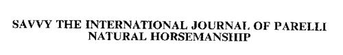 SAVVY THE INTERNATIONAL JOURNAL OF PARELLI NATURAL HORSEMANSHIP