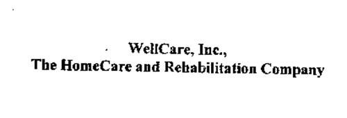 WELLCARE, INC., THE HOMECARE AND REHABILITATION COMPANY
