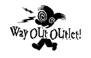 WAY OUT OUTLET!
