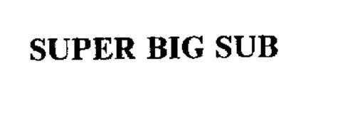 SUPER BIG SUB