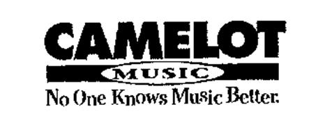 CAMELOT MUSIC NO ONE KNOWS MUSIC BETTER.