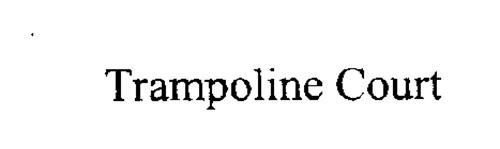 TRAMPOLINE COURT