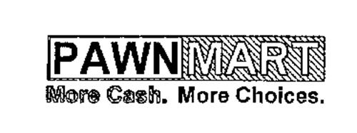 PAWNMART MORE CASH. MORE CHOICES.