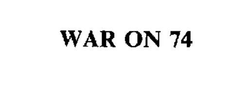 WAR ON 74